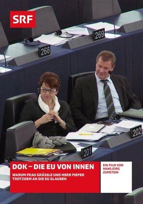 DOK - Die EU von Innen - Warum Frau Grässle und Herr Pieper trotzdem an die EU glauben - SRF Dokumentation