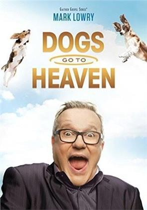 Dogs Go To Heaven - Mark Lowry