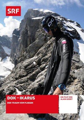 DOK - Ikarus: Der Traum vom Fliegen - SRF Dokumentation