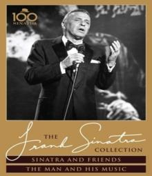 Frank Sinatra - Sinatra and Friends / The Man and His Music (Sinatra 100, The Frank Sinatra Collection )