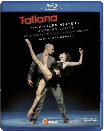 Hamburg Ballett, Philharmonisches Staatsorchester Hamburg, … - Auerbach - Tatiana (C Major)