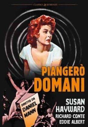 Piangerò domani (1955) (Classici Ritrovati)