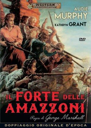 Il forte delle amazzoni (1957) (Western Classic Collection)