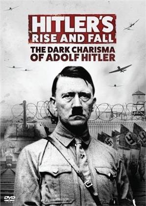 Hitler's Rise & Fall - Dark Charisma Adolf Hitler (BBC)