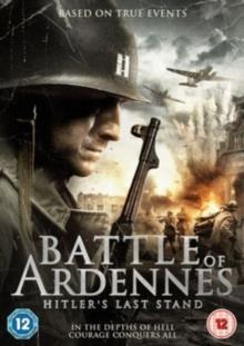 Battle Of Ardennes - Hitler's last stand (2015)