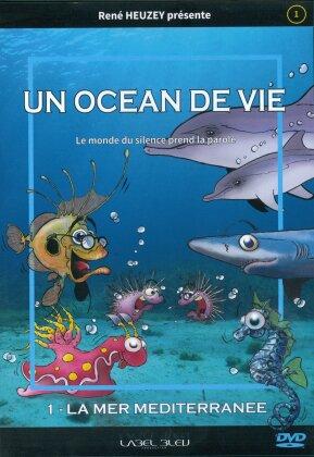Un océan de vie - Vol. 1 - La mer Méditerranée