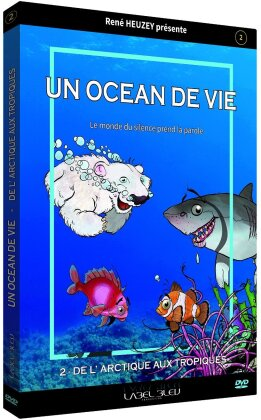 Un océan de vie - Vol. 2 - De l'Artcique aux tropiques