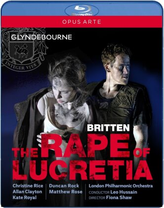 The London Philharmonic Orchestra, Leo Hussain, … - Britten - The Rape of Lucretia (Glyndebourne Festival Opera, Opus Arte)