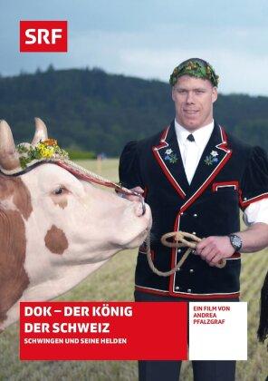 DOK - Der König der Schweiz - SRF Dokumentation