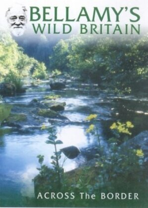 Bellamy's Wild Britain - Scotland Across the Border