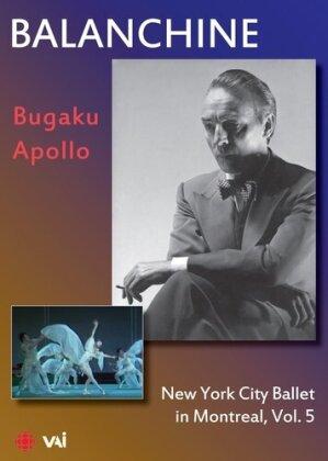 New York City Ballet & George Balanchine - Bugaku & Apollo - In Montreal Vol. 5 (VAI Music)
