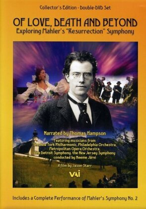 Of Love, Death and Beyond - Exploring Mahler's Resurrection Symphony (VAI Music, 2 DVDs)