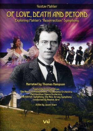 Of Love, Death and Beyond - Exploring Mahler's Resurrection Symphony (VAI Music)