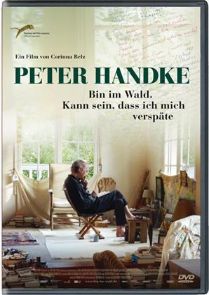 Peter Handke - Bin im Wald. Kann sein, dass ich mich verspäte (2016)