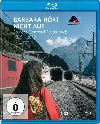 Barbara hört nicht auf - Bau des Gotthard-Basistunnels 1999-2016 (2 Blu-rays)