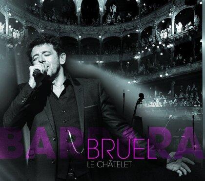 Patrick Bruel - Barbara - Le Châtelet