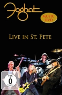 Foghat - Live in St.Pete