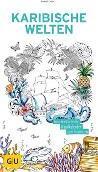 Karibische Welten - Immerwährender Wandkalender zum Ausmalen
