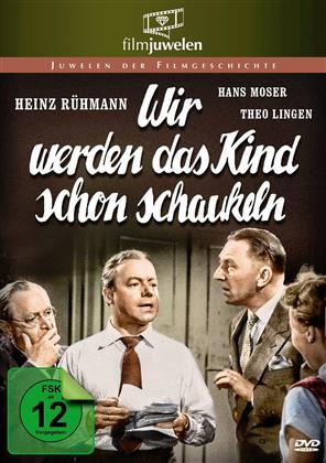 Wir werden das Kind schon schaukeln (1952) (Filmjuwelen, n/b)