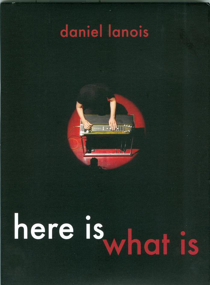 Daniel Lanois - Here Is What Is (Digibook)