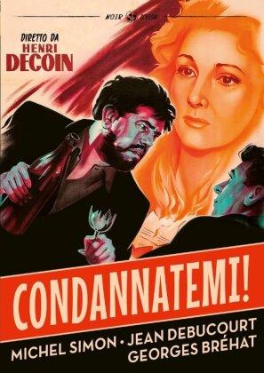 Condannatemi! (1947) (n/b)