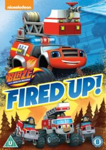 Blaze and the Monster Machines - Fired Up