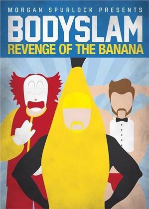 Bodyslam - Revenge of the Banana! (2015)