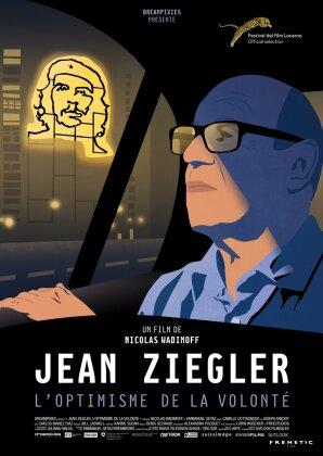 Jean Ziegler - L'optimisme de la volonté (2016)