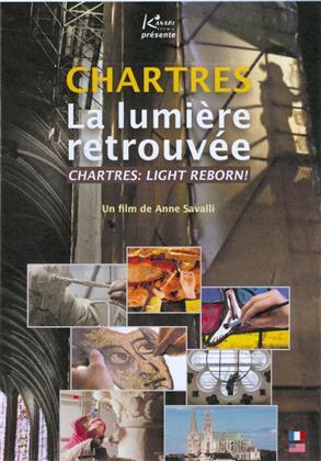 Chartres, la lumière retrouvée - Chartres: Light Reborn!