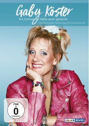 Gaby Köster - Ein Schnupfen hätte auch gereicht (2017)
