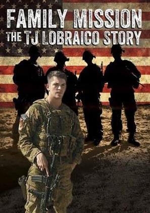 Family Mission - The TJ Lobraico Story
