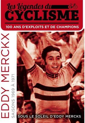 La Légendes du cyclisme - Vol. 2 - Eddy Merckx - Sous le soleil d'Eddy Merckx - Saisons 1969 à 1971 (2007) (s/w)