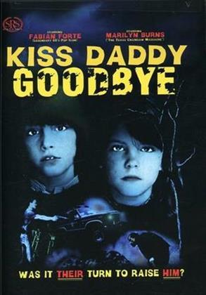 Kiss Daddy Goodbye (1981)