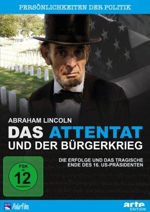 Abraham Lincoln - Das Attentat und der Bürgerkrieg (Arte Edition)