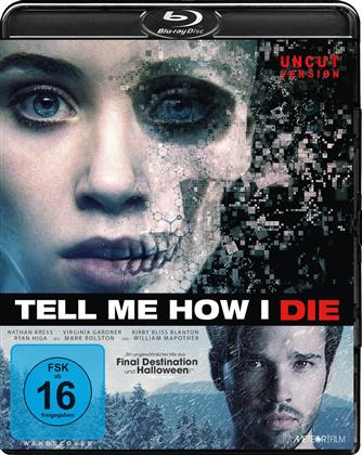 Tell me how I die (2016) (Uncut)