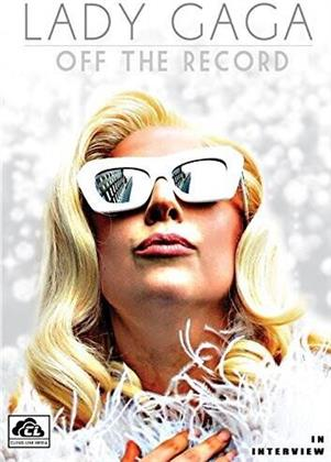 Lady Gaga - Off The Record (Inofficial)