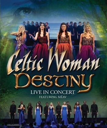 Celtic Woman - Destiny - Live in Concert