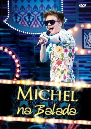 Michel Telo - Michel Na Balada