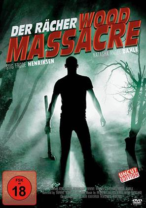Wood Massacre - Der Rächer (2009)