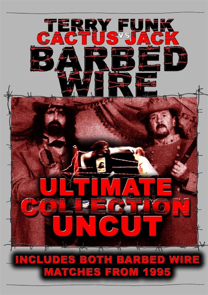 Barbed Wire - Terry Funk vs. Cactus Jack (Ultimate Collection, Uncut)