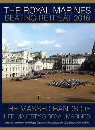 Massed Band Of Her Majesty's Royal Marines - The Royal Marines Beating Retreat 2016