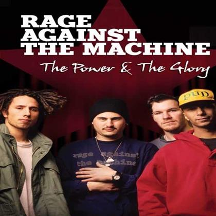 Rage Against The Machine - The Power & The Glory (Inofficial)