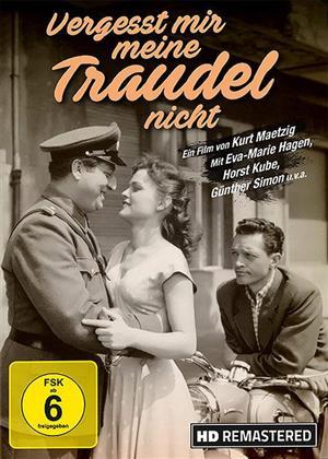 Vergesst mir meine Traudel nicht (1957) (s/w, Remastered)