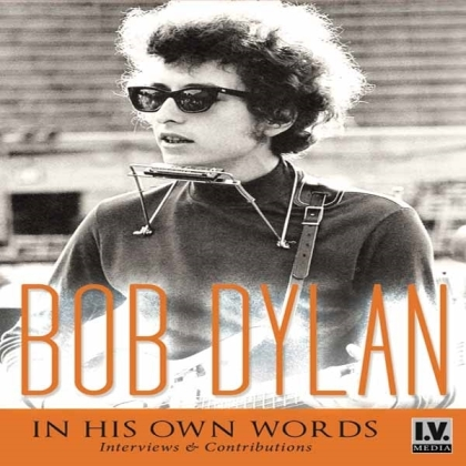 Bob Dylan - In His Own Words (Inofficial)