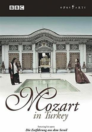 Mozart in Turkey (BBC, Opus Arte)