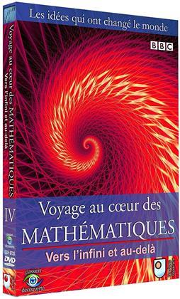 Voyage au coeur des mathématiques - Vol. 4 : Vers l'infini et au-delà (BBC)