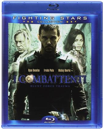 I combattenti - Blunt Force Trauma (2015) (Fighting Stars Collection)