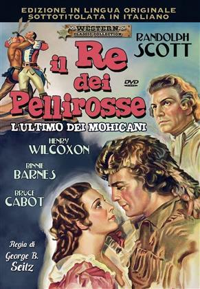 Il re dei pellirosse - L'ultimo dei Mohicani (1936) (Western Classic Collection, n/b)