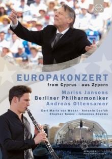 Berliner Philharmoniker, Mariss Jansons & Andreas Ottensamer - European Concert 2017 from Cyprus (Euro Arts)