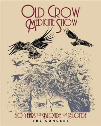 Old Crow Medicine Show - 50 Years Of Blonde On Blonde - The Concert